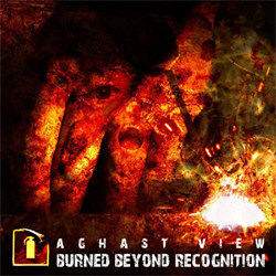 Aghast View - Burned Beyond Recognition (Remastered) (2011)