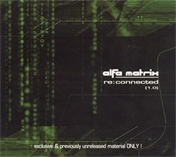 VA - Alfa Matrix - Re:Connected Vol. 1-3 (2004-2008)