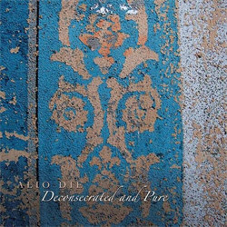Alio Die - Deconsecrated And Pure (2012)