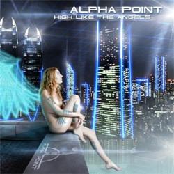 Alpha Point - High Like The Angels (2012)