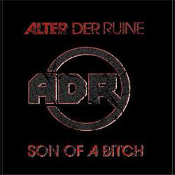 Alter Der Ruine - Son Of A Bitch (Limited Edition) (2011)