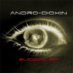 Andro-Dioxin - Suicidal (EP) (2012)
