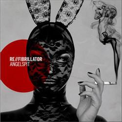 Angelspit - Re//Fibrillator (EP) (2012)