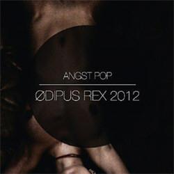 Angst Pop - Odipus Rex (2012)