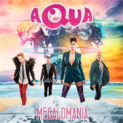 Aqua - Megalomania (2011)