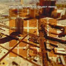 Architect - Upload Select Remix (2011)