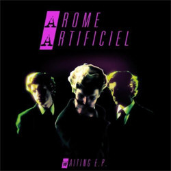 Arome Artificiel - Waiting (EP) (2012)