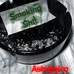 Asinaptico - Smoking Shit (EP) (2011)
