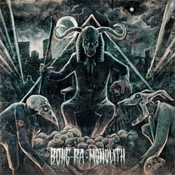 BONG-RA - Monolith (2012)