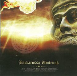 Barbarossa Umtrunk - Der Talisman Des Rosenkreuzers (2012)