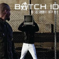 Batch ID - Ni Skrämmer Inte Mig (2012)