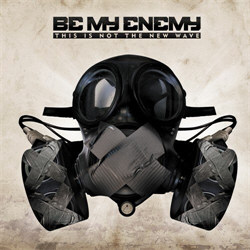 Be My Enemy - This Is The New Wave (2CD Limited Edition) (2012)