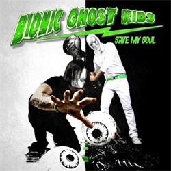 Bionic Ghost Kids - Save My Soul (EP) (2011)