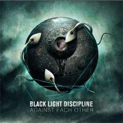 Black Light Discipline - Against Each Other (2012)