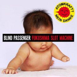 Blind Passenger - Fukushima Slot Machine (CDS) (2011)