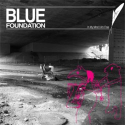 Blue Foundation - In My Mind I Am Free (2012)