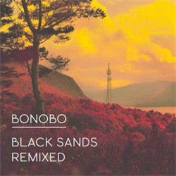 Bonobo - Black Sands Remixed (2012)