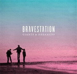Bravestation - Giants & Dreamers (2012)