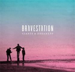 Bravestation - Giants & Dreamers (2012)