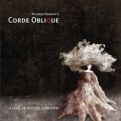 Corde Oblique - A Hail Of Bitter Almonds (Limited Edition) (2011)