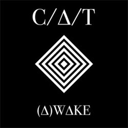 C/A/T - Diamond Center (EP) (2012) + (A)wake Single