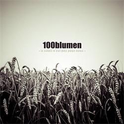 100blumen - Le Soleil Nest Pas Pour Nous (2011)