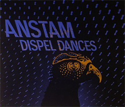 Anstam - Dispel Dances (2011)