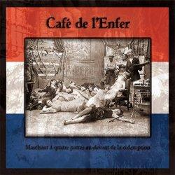 Café De L'Enfer - Marchant À Quatre Pattes Au-devant De La Rédemption (2011)