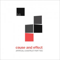 Cause And Effect - Artificial Construct Part Two (2011)