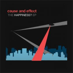 Cause and Effect - THE HAPPINESS? (EP) (2011)