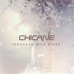 Chicane - Thousand Mile Stare (2011)