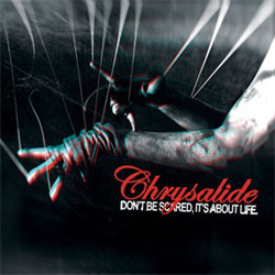 Chrysalide - Don't Be Scared, It's About Life (Expanded) (2012)