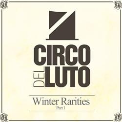 Circo Del Luto - Winter Rarities: Part I (2011)