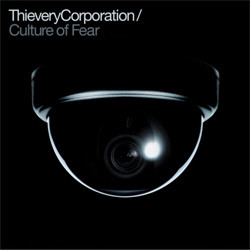 Thievery Corporation - Culture of Fear (2011)