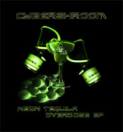 Cybershroom - Neon Tequila Overdose (EP) (2012)