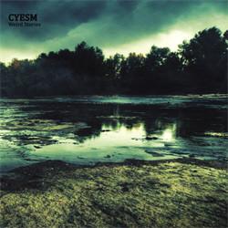 Cyesm - Weird Stories (2012)