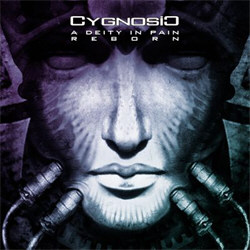 Cygnosic - A Deity In Pain Reborn (Japanese Limited Edition) (2012)