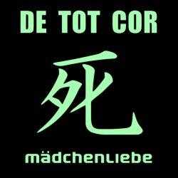 DE_TOT_COR - Mädchenliebe (CDS) (2011)