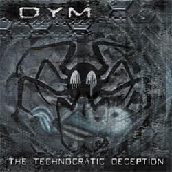DYM - The Technocratic Deception (2012)