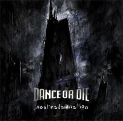 Dance Or Die - Nostradamnation (2CD) (2011)