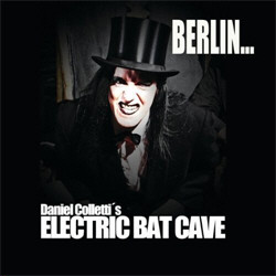 Daniel Colletti's Electric Bat Cave - Berlin... (CDS) (2011)