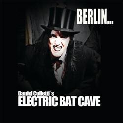 Daniel Colletti's Electric Bat Cave - Berlin... (CDS) (2011)