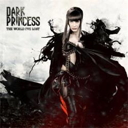 Dark Princess - The World I've Lost (2012)
