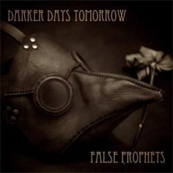 Darker Days Tomorrow – False Prophets (2012)