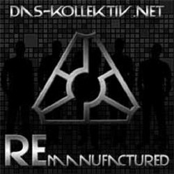 Das Kollektiv.Net - Remanufactured (EP) (2012)