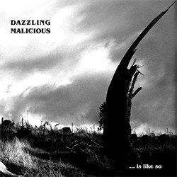 Dazzling Malicious - Is Like So (2011)