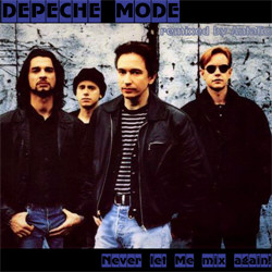 Depeche Mode - Never Let Me Mix Again! (Remixed By Antalio) (2012)