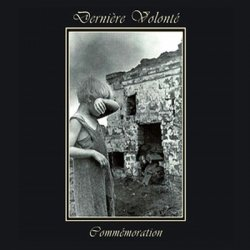 Derniere Volonte - Commemoration (2CD Remastered) (2011)