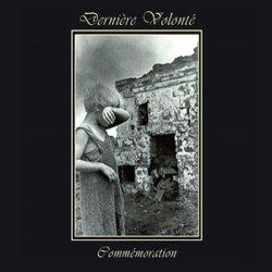 Derniere Volonte - Commemoration (2CD Remastered) (2011)