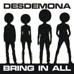 Desdemona - Bring In All (Single) (2011)